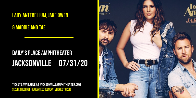Lady Antebellum, Jake Owen & Maddie and Tae at Daily's Place Amphitheater