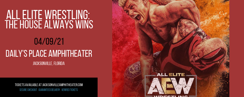 All Elite Wrestling: The House Always Wins at Daily's Place Amphitheater