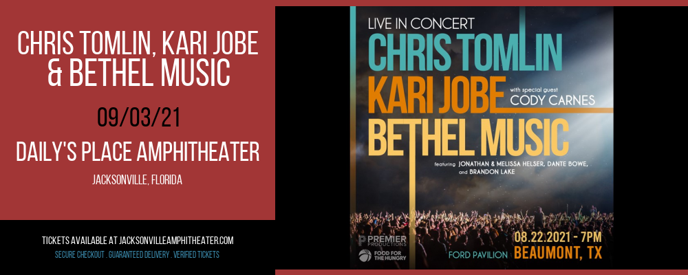 Chris Tomlin, Kari Jobe & Bethel Music at Daily's Place Amphitheater